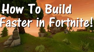HOW TO BUILD FASTER IN (Fortnite Battle Royale)