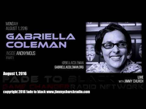 Ep. 498 FADE to BLACK Jimmy Church w/ Gabriella Coleman: Inside Anonymous : LIVE