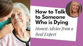 What to Say to Someone Who is Dying – a New Perspective from the Founder of Death Cafe