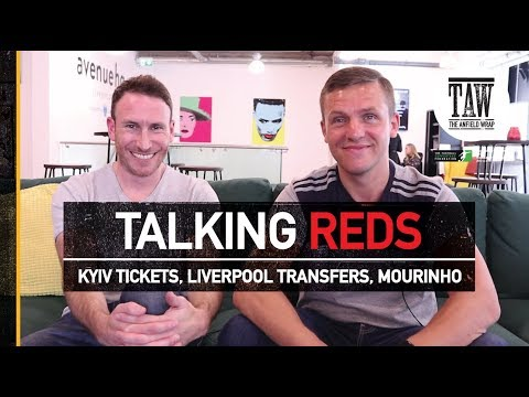Kyiv Tickets, Liverpool Transfers, Mourinho | TALKING REDS