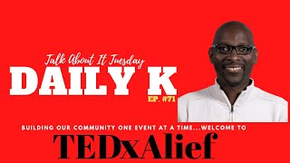 Building our Community One Event at aTime | TEDxAlief | Daily K Ep. 71| KTTeeV
