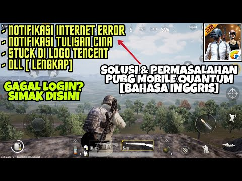Solusi Gagal Login, Internet Error, Stuck, Dll, di PUBG Mobile Quantum Versi Bahasa Inggris