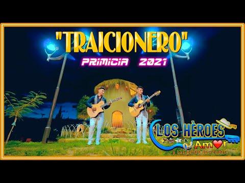 LOS HEROES DEL AMOR - traicionero [OFICIAL 2021] MAGIC STUDIOS Bolivia ᴴᴰ