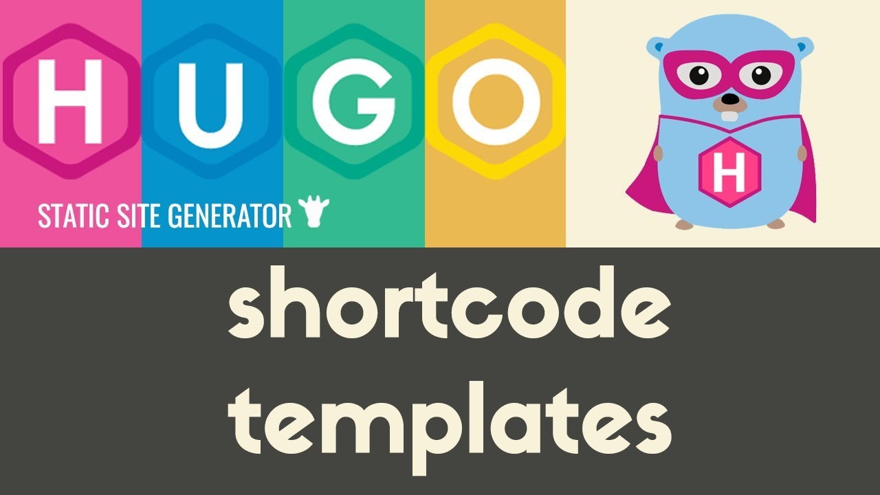 Create Your Own Shortcodes | Hugo