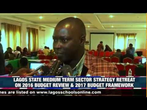 LAGOS STATE MEDIUM TERM SECTOR STRATEGY RETREAT ON 2016 BUDGET REVIEW & 2017 BUDGET FRAMEWORK