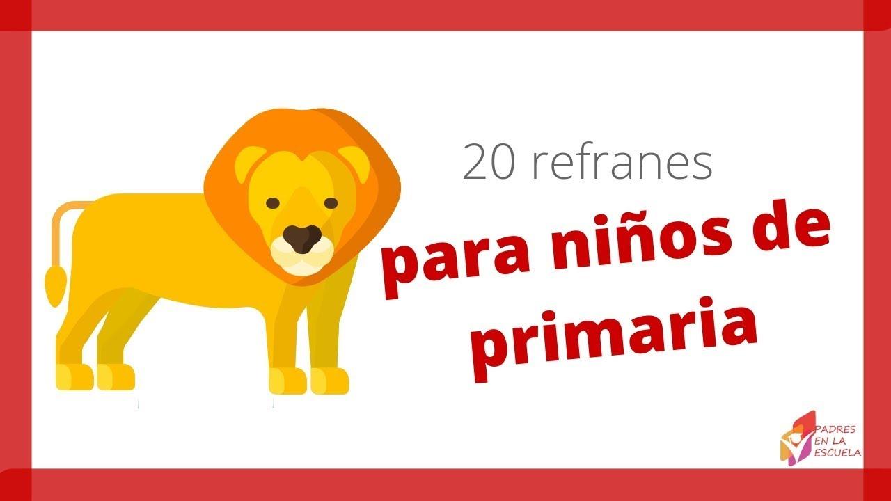 20 Refranes Para Niños De Primaria Youtube