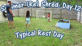 Typical Rest Day | Summer (Re) Shred Ep.12