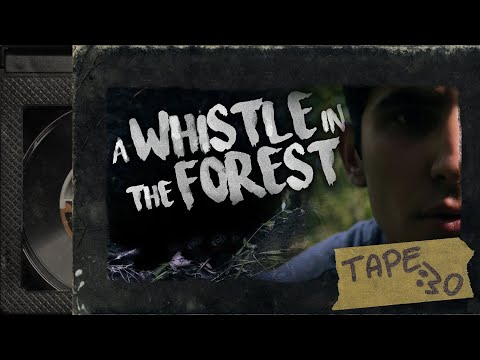 A Whistle In The Forest (A Short Horror Film)