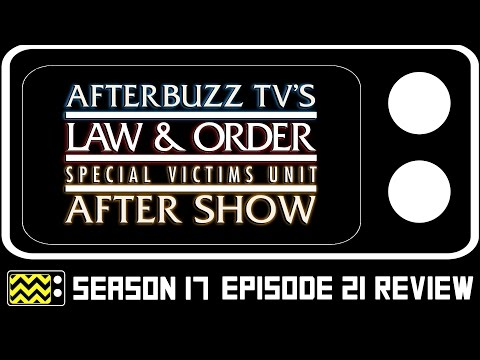 Law & Order: SVU Season 17 Episode 21 Review & After Show   AfterBuzz TV