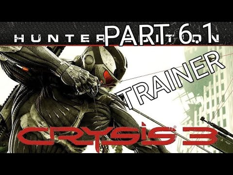 TRAINER - CRYSIS 3 EP 6.1 |
