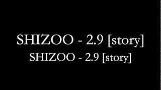 SHIZOO - 2.9 [story] #JPRAP