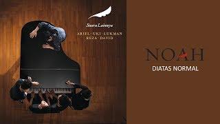 NOAH - Diatas Normal (official Audio)
