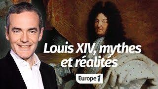 Au cœur de l'Histoire: Louis XIV, mythes et réalités (Franck Ferrand)