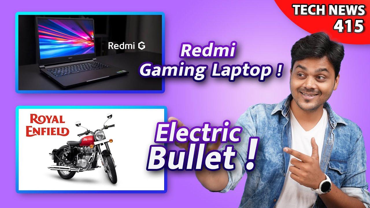 Redmi Gaming Laptop 🔥🔥, Royal Enfield Electric Bike 100 KM Range😲😲, iQOO Z5 120Hz Display : TTP 415