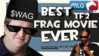 BEST TF2 FRAG MOVIE EVER [MLG]