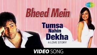 Bheed Mein Tanhai Mein | Video Song | Tumsa Nahin Dekha A Love Story | Udit Narayan |Shreya Ghoshal