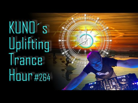 ♫ KUNO´s Uplifting Trance Hour 264 (January 2020) I Unforgettable Unbelievable Trance Mix
