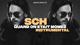 SCH - Quand on était mômes (Instrumental)