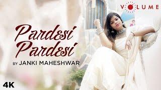 Pardesi Pardesi Female Cover ki Maheshwar Mp3 Song Download