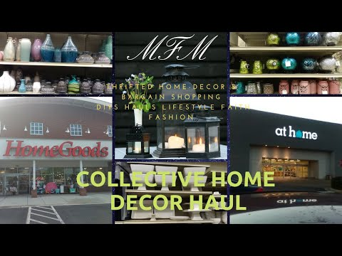 Collective Home Decor Haul | HomeGoods & At Home | MFM | Spring/Summer 2019