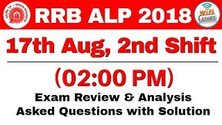 RRB ALP (17 Aug 2018, Shift-II) Exam Analysis & Asked Questions