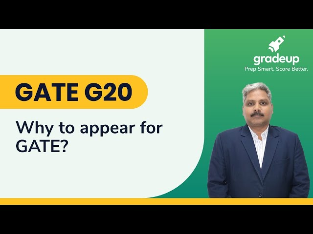 GATE G20 : Why to appear for GATE ?