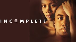"Are Some Secrets Good To Keep? - ""Incomplete"" - Romantic Drama"