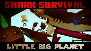 EXTREME SHARK SURVIVAL! (Little Big Planet)