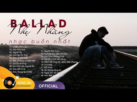 Nhạc Ballad Việt Nhẹ Nhàng Buồn Nhất 2020 | Tuyển Tập Nhạc Trẻ Hay Nhất