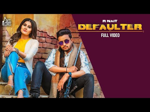 Defaulter (Full Screen) Video Song | R Nait | Defaulter Champion