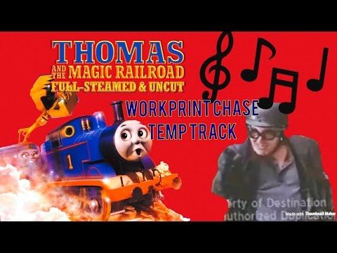 'Thomas and the Magic Railroad' Workprint Chase Temp Track (PT Boomer Chase Music)
