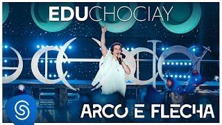 Edu Chociay - Arco e Flecha (DVD Chociay) [Vídeo Oficial]