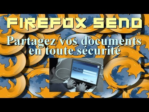 Comment partager des documents chiffrés avec FireFox Send ?