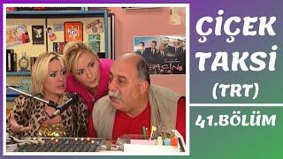 Çiçek Taksi | 41. Bölüm (TRT Bölümleri)