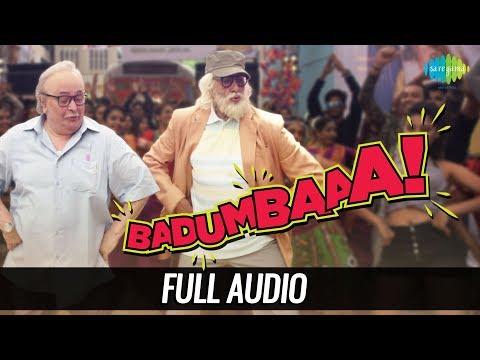 Badumbaaa - Zumba Zumba | Audio | 102 Not Out | Amitabh Bachchan | Rishi Kapoor