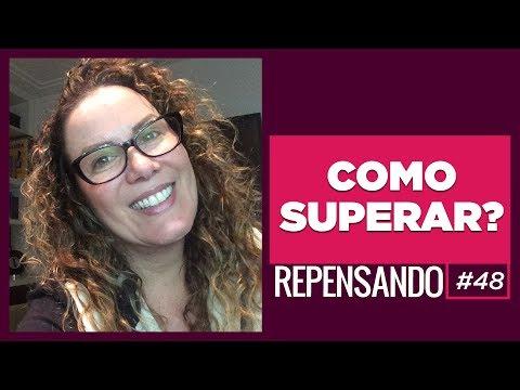 TRISTEZA, TRAUMAS E COMPLEXOS - REPENSANDO #48
