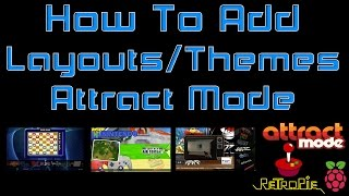 How To Add Layouts Themes Attract Mode Raspberry Pi