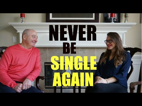 NEVER be SINGLE again! Steps to Finding the Right Partner wi