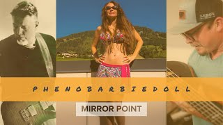 """PhenoBarbieDoll"" - Mirror Point"