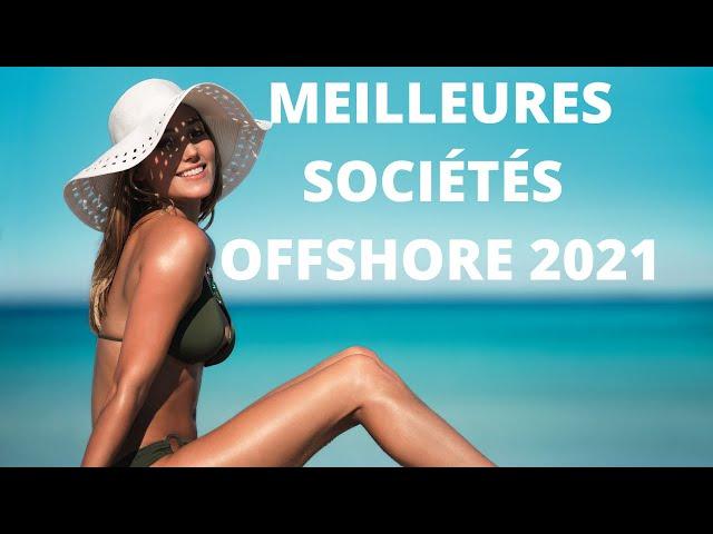 OÙ CRÉER SA SOCIÉTÉ OFFSHORE EN 2020, 2021 ? 💰💵💶
