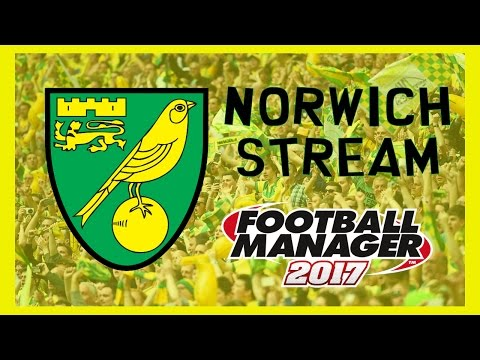 Football Manager 2017 Norwich Stream #1