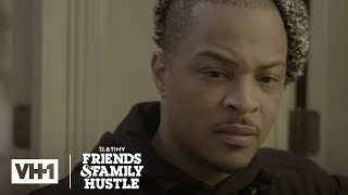 T.I. Has Strong Feelings About Tiny's Alter Ego 'Sneak Peek' | T.I. & Tiny: Friends & Family Hustle
