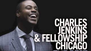 I Will Live By Charles Jenkins & Fellowship Chicago
