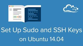 How To Set Up Sudo and SSH Keys on Ubuntu 14.04