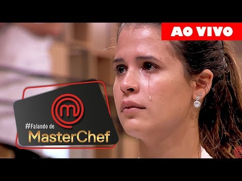 🔴FOI TARDE! COMENTANDO O PROGRAMA DE 15/05/2018   MASTERCHEF BRASIL