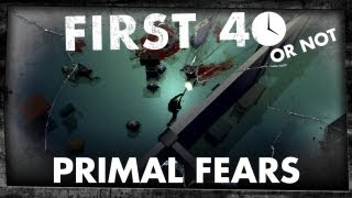 First 40 - Primal Fears (Gameplay)