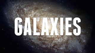 Galaxies: Explained | Astronomic