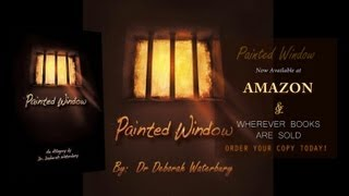 Painted Window - a trilogy by Deborah Waterbury - book trailer