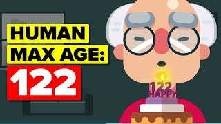 Is The Human Max Age 122? thumbnail
