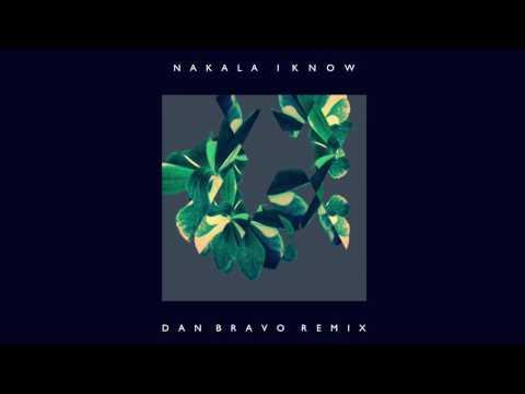Nakala ~ I Know (Dan Bravo Remix)
